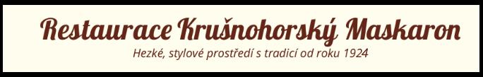 Restaurace Krušnohorský Maskaron